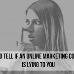 How to tell if an online marketing company is lying to you