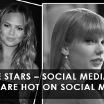 Aim for the stars – Social Media Tips from Celebrities who are hot on social media right now
