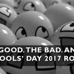 The Sort of Good. The Bad. And the Funny. April Fools' Day 2017 Roundup