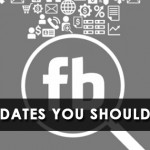 Facebook Updates you should know about